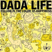 Dada Life – Yellow Is the Color of Happiness – Single [iTunes Plus AAC M4A] (2016)