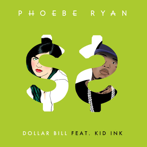 Phoebe Ryan - Dollar Bill (feat. Kid Ink) - Single [iTunes Plus AAC M4A] (2016)