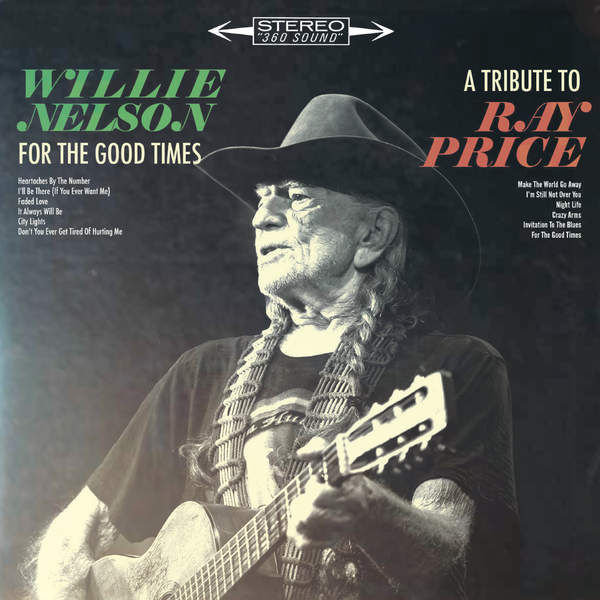 Willie Nelson - For the Good Times: A Tribute to Ray Price [iTunes Plus AAC M4A] (2016)
