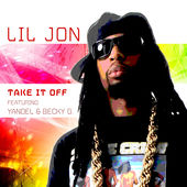Lil Jon – Take It Off (feat. Yandel & Becky G) – Single [iTunes Plus AAC M4A] (2016)