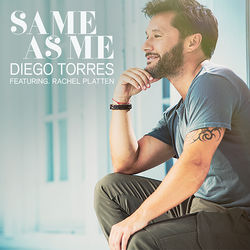 View album Diego Torres - Same As Me (feat. Rachel Platten) - Single