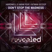 Hardwell & W&W – Don't Stop the Madness (feat. Fatman Scoop) – Single [iTunes Plus AAC M4A] (2015)