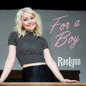 RaeLynn – For a Boy – Single [iTunes Plus AAC M4A] (2015)
