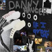 If I Grow Up, Danny Hauger