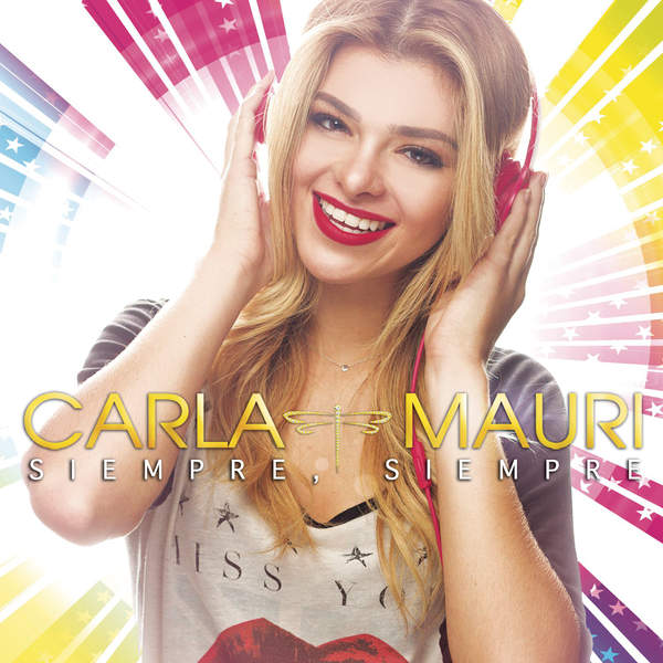 Carla Mauri – Siempre Siempre – Single (2015) [iTunes Plus AAC M4A]