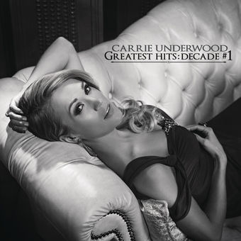 Greatest Hits: Decade #1 – Carrie Underwood