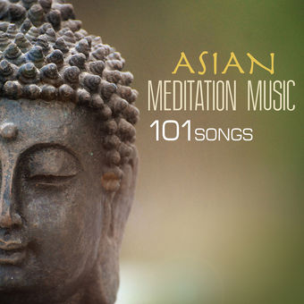 Asian Meditation Music – 101 Songs for Yoga, Sleep & Spa Relaxation – Asian Meditation Music Collective