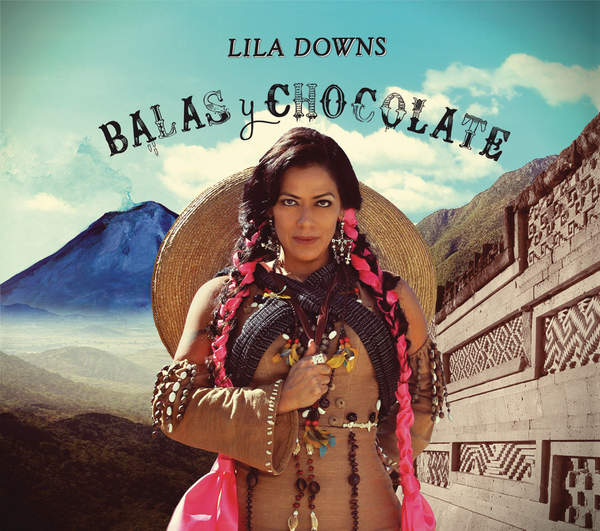 Lila Downs – Balas y Chocolate (2015) [iTunes Plus AAC M4A]