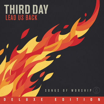 Lead Us Back: Songs of Worship (Deluxe Edition) – Third Day