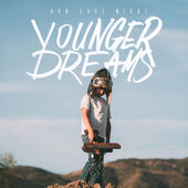 Our Last Night – Younger Dreams [iTunes Plus AAC M4A] (2015)
