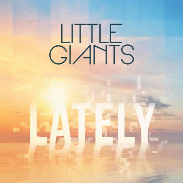 Little Giants - Lately (Love, Love, Love) - Single (2015) [iTunes Plus AAC M4A]
