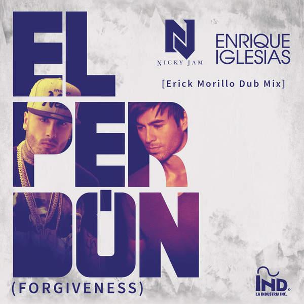 Nicky Jam & Enrique Iglesias - El Perdón (Forgiveness) [Erick Morillo Dub Mix] - Single [iTunes Plus AAC M4A] (2015)