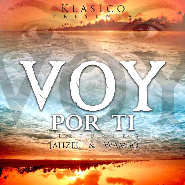 Klasico – Voy Por Ti (feat. Wambo & Jahzel) – Single (2015) [iTunes Plus AAC M4A]