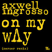 Axwell Λ Ingrosso – On My Way (Mercer Remix) – Single (2015) [iTunes Plus AAC M4A]