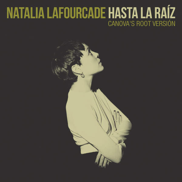 Natalia LaFourcade – Hasta la Raíz (Canova's Root Version) – Single (2015) [iTunes Plus AAC M4A]