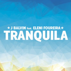View album Tranquila (feat. Eleni Foureira) - Single
