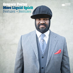 View album Gregory Porter - More Liquid Spirit – Features + Remixes - EP