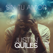Justin Quiles – Sin Tu Amor – Single [iTunes Plus AAC M4A] (2014)