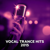 Various Artists – Vocal Trance Hits 2015 [iTunes Plus AAC M4A] (2015)