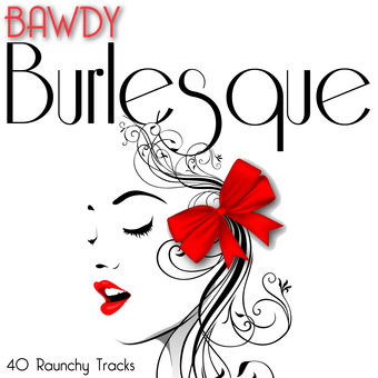Bawdy Burlesque – Various Artists