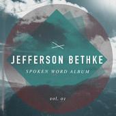 Spoken Word, Vol. 1, Jefferson Bethke