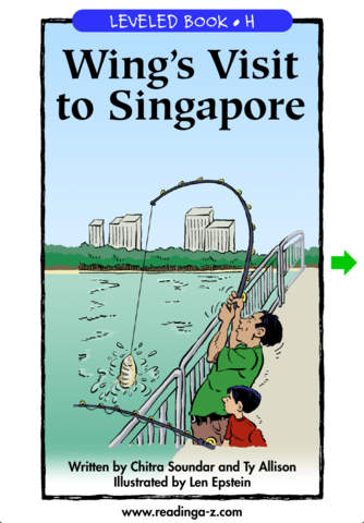 Wing's Visit to Singapore - LAZ Reader [Level H–first grade]