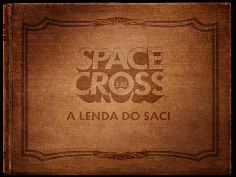 Space Cross: a lenda do Saci