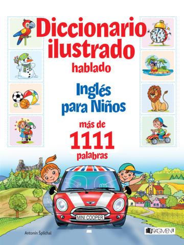 Inglés para Niños - Diccionario infantil ilustrado hablado