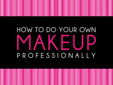 How to Do Your Own Makeup * Premium