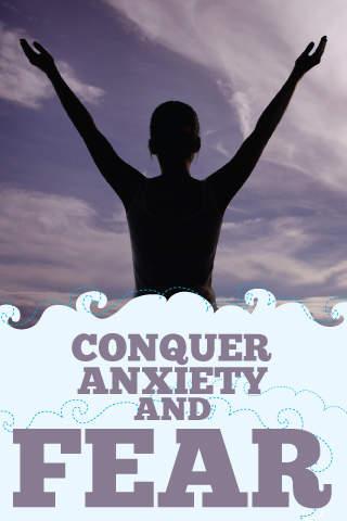 Conquer Anxiety Fear