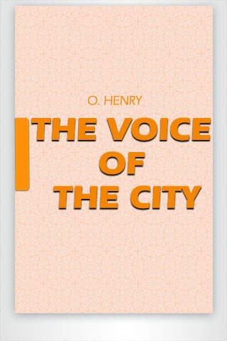 The Voice of the City by O. Henry