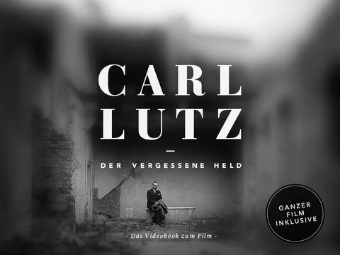 Carl Lutz - Der vergessene Held