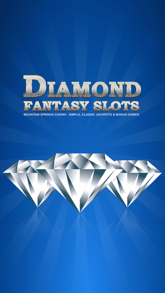 Diamond Fantasy Slots - Mountain Springs Casino - Simple classic jackpots bonus games
