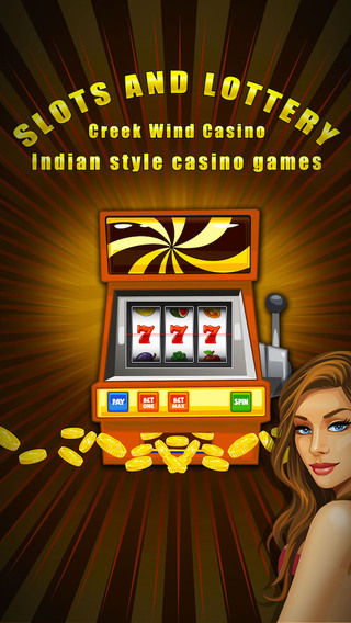 Slots and Lottery -Creek Wind Casino- Indian style casino games