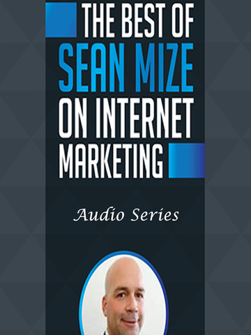 Best Internet Marketing Audio Training Collection By Sean Mize