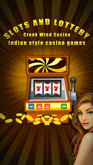Slots n' Lottery -Creek Wind Casino- Indian style casino games