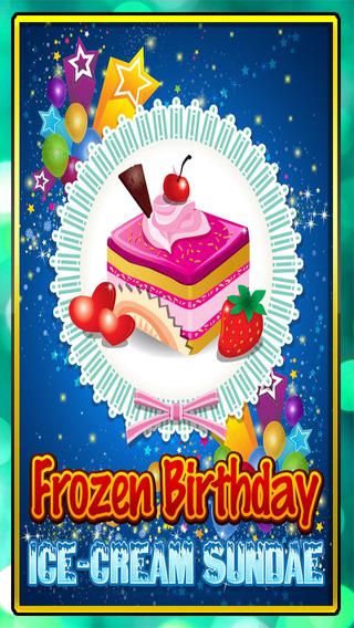 Frozen Birthday IceCream Sundae Maker : Bakery Sandwiches Treats Edition PRO