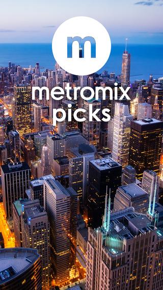 Metromix Picks - by The Chicago Tribune