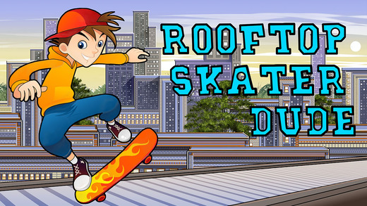 Rooftop Skater Dude - Extreme Street Roller Mad Skills Rivals