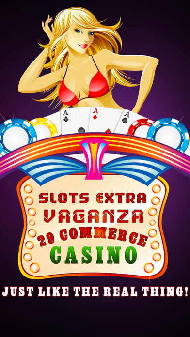 Slots Extravaganza Premium! -  29 Commerce Casino - Just like the real thing!-0