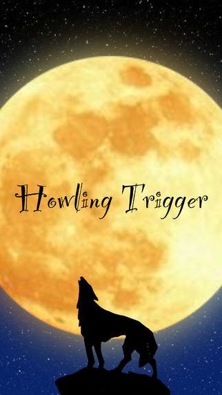 Howling Trigger