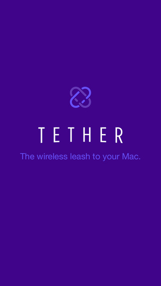 Tether - The wireless leash to your Mac.