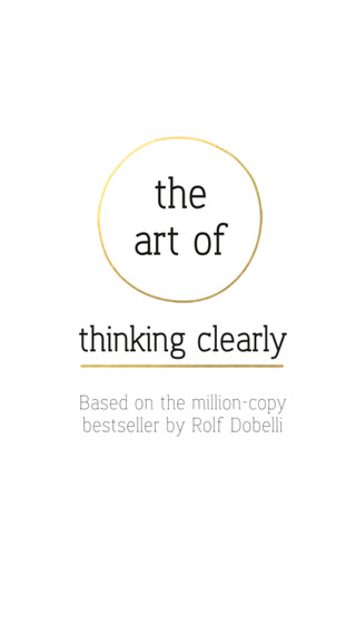 The Art of Thinking Clearly - Secrets of Perfect Decision-Making for Work Life and Business.