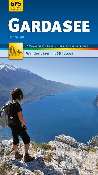 Gardasee Wanderführer - Individuell zum Selbstentdecken