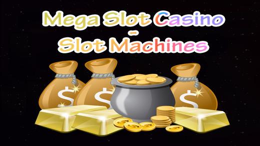 Mega Slot Casino - Slot Machines