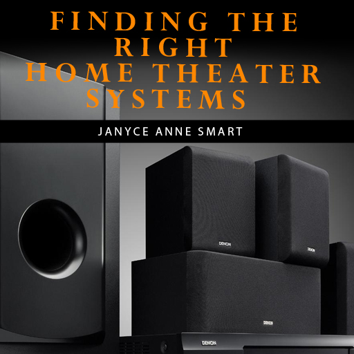 Finding The Right Home Theatre Systems