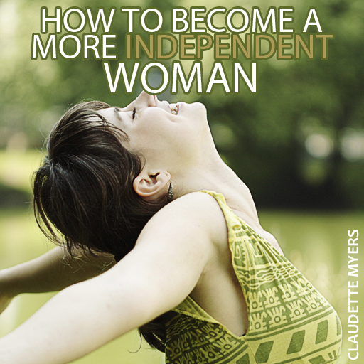 How to Become a More Independent Woman