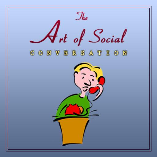 The Art Of Social Conversation